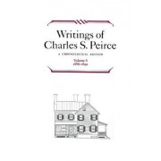 Writings of Charles S. Peirce: A Chronological Edition, 1886-1890 v. 6 by Charles S. Peirce
