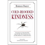 Cold-blooded Kindness by Barbara Oakley