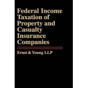 Federal Income Taxation of Property and Casualty Insurance Companies by Ernst & Young