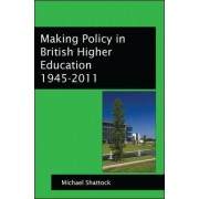 Making Policy in British Higher Education, 1945-2011 by Michael Shattock