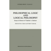 Philosophical Logic and Logical Philosophy by Peter I. Bystrov
