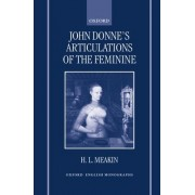 John Donne's Articulations of the Feminine by H.L. Meakin