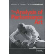 The Analysis of Performance Art by Anthony Howell