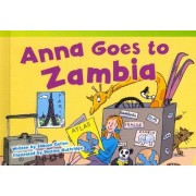 Anna Goes to Zambia (Library Bound) (Upper Emergent) by Sharon Callen