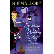 Something Witchy This Way Comes by H P Mallory