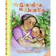 My Grandma/Mi Abuelita by Ginger Foglesong Guy
