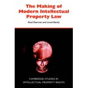 The Making of Modern Intellectual Property Law by Lionel Bently