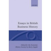 Essays in British Business History by Barry Supple