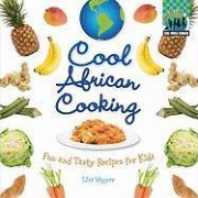 Cool African Cooking by Lisa Wagner