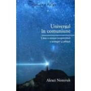 Universul in comuniune - Alexei Nesteruk