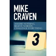 Assume Nothing, Believe Nobody, Challenge Everything: Featuring di Avison Fluke 2015 by Mike Craven