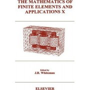 The Mathematics of Finite Elements and Applications X - MAFELAP 1999 by J.R. Whiteman