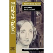 Elizabeth Gaskell - Mary Barton/North and South by Alison Chapman