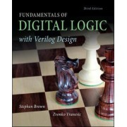 Fundamentals of Digital Logic with Verilog Design by Stephen A. Brown