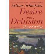 Desire and Delusion by Arthur Schnitzler