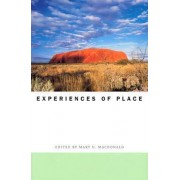 Experiences of Place by Mary N. MacDonald