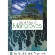 World Atlas of Mangroves by Mark Spalding
