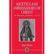 Ascetics and Ambassadors of Christ by Vicar John Binns