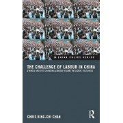The Challenge of Labour in China by Chris King-Chi Chan