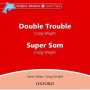 Dolphin Readers: Level 2: Double Trouble & Super Sam Audio CD by Professor of Music History Craig Wright