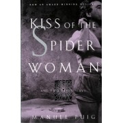 Kiss of the Spider Woman and Two Other Plays by Manuel Puig