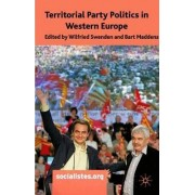 Territorial Party Politics in Western Europe by Wilfried Swenden