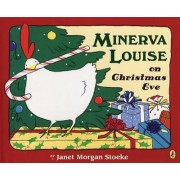 Minerva Louise on Christmas Eve by Janet Morgan Stoeke