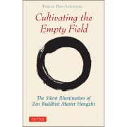 Cultivating the Empty Fields: The Silent Illumination of Zen Master Hongzhi