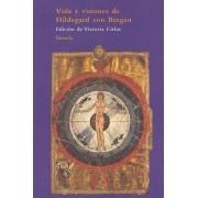 Vida y visiones de Hildegard von Bingen / Life and Visions of Hildegard of von Bingen by Victoria Cirlot