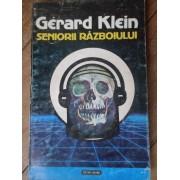 Seniorii Razboiului - Gerard Klein