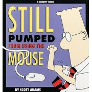 Still Pumped from Using Mousse by Scott Adams