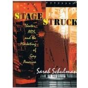 Stagestruck by Sarah Schulman