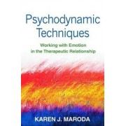 Psychodynamic Techniques by Karen J. Maroda