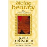 Divine Beauty by John O'Donohue
