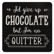 tinnen magneet - I'd give up chocolate but I'm no quitter