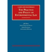 The Practice and Policy of Environmental Law by J. Ruhl