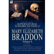 The Collected Supernatural and Weird Fiction of Mary Elizabeth Braddon by Mary Elizabeth Braddon