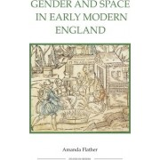 Gender and Space in Early Modern England by Amanda Flather