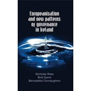 Europeanisation and New Patterns of Governance in Ireland by Nicholas Rees