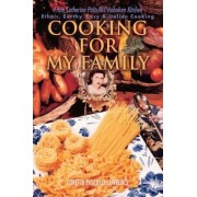 Cooking for My Family by Loretta Pasculli Lawrence