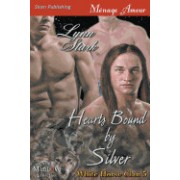 Hearts Bound by Silver [White Horse Clan 5] (Siren Publishing Menage Amour Manlove)