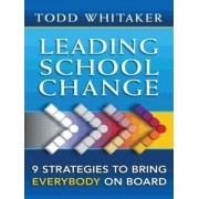Leading School Change by Todd Whitaker