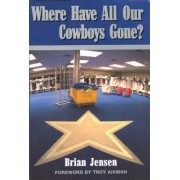 Where Have All Our Cowboys Gone? by Brian Jensen