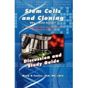 Stem Cells and Cloning Discussion and Study Guide by Mark R Foster