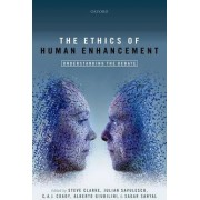 The Ethics of Human Enhancement by Steve Clarke
