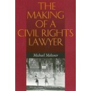 The Making of a Civil Rights Lawyer by Michael Meltsner