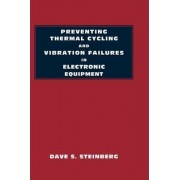 Preventing Thermal Cycling and Vibration Failures in Electronic Equipment by Dave S. Steinberg
