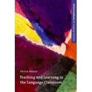 Teaching and Learning in the Language Classroom by Tricia Hedge