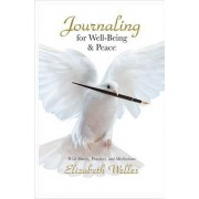 Journaling for Well-Being & Peace by Elizabeth Welles