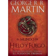 El Mundo de Hielo y Fuego / The World of Ice & Fire by George R.r. Martin